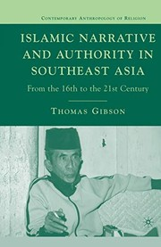 Cover of: Islamic Narrative and Authority in Southeast Asia