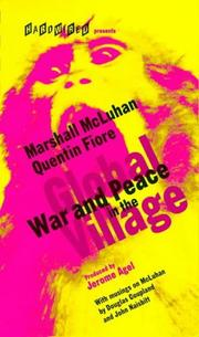 Cover of: War and peace in the global village: an inventory of some of the current spastic situations that could be eliminated by more feedforward