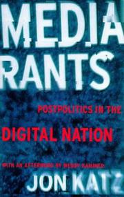 Cover of: Media rants: postpolitics in the digital nation