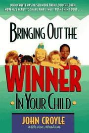 Cover of: Bringing out the winner in your child | John Croyle