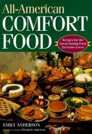 Cover of: All-American comfort food: recipes for the great-tasting food everyone loves