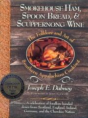 Cover of: Smokehouse ham, spoon bread & scuppernong wine: the folklore and art of Southern Appalachian cooking