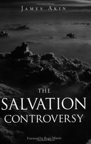 Cover of: The Salvation Controversy | James Akin