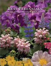 Best Perennials for the Rocky Mountains and High Plains by Celia Tannehill, James E. Klett
