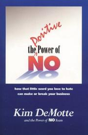 Cover of: The positive power of no | Kim DeMotte