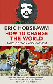 Cover of: How to Change the World | E. J. Hobsbawm