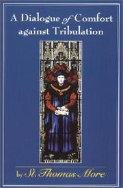 Cover of: A dialogue of comfort against tribulation