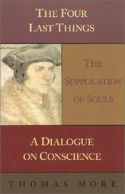 Cover of: The four last things: The supplication of souls ; A dialogue on conscience