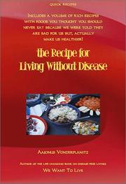 Cover of: The Recipe for Living Without Disease