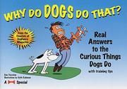 Cover of: Why do dogs do that?: real answers to the curious things dogs do