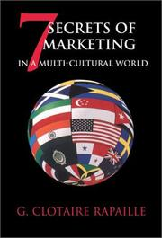 Cover of: 7 Secrets of Marketing in a Multi-Cultural World | G. Clotaire Rapaille