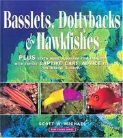 Cover of: Basslets, dottybacks & hawkfishes: plus seven more aquarium fish families with expert captive care advice for the marine aquarist