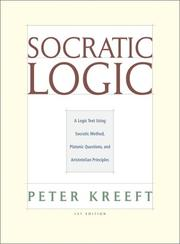 Cover of: Socratic logic: A Logic Text Using Socratic Method, Platonic Questions, and Aristotelian Principles