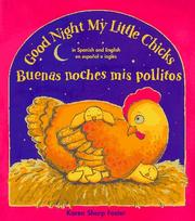 Cover of: Good Night My Little Chicks/Buenas Noches Mis Pollitos: In Spanish and English = Buenas Noches Mis Pollitos  | Karen Sharp Foster