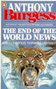 Cover of: The End of the World News by Anthony Burgess