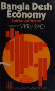 Cover of: Bangla Desh economy: problems and prospects. | Edited by V. K. R. V. Rao.