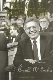 Cover of: Bruce R. McConkie. Highlights From His Life & Teachings. (Eborn Books Mormon Classics Series, Volume 6) |