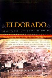 Cover of: Eldorado: or, Adventures in the path of empire: comprising a voyage to California, via Panama; life in San Francisco and Monterey; pictures of the gold region, and experiences of Mexican travel.
