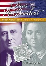 Cover of: Dear Mr. President: Franklin Delano Roosevelt: Letters from a Mill Town Girl