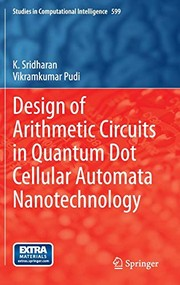 Cover of: Design of Arithmetic Circuits in Quantum Dot Cellular Automata Nanotechnology