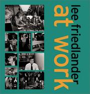 Cover of: Lee Friedlander At Work