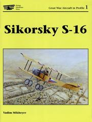 Cover of: Sikorsky S-16 (Great War Aircraft in Profile, Volume 1) (Great War Aircraft in Profile 1)