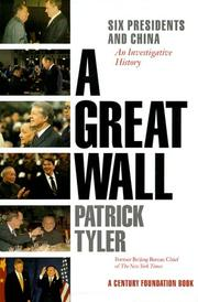Cover of: A great wall: six presidents and China : an investigative history