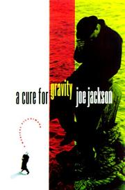Cover of: A cure for gravity