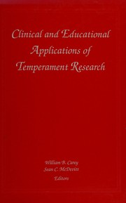 Cover of: Clinical and educational applications of temperament research | W.B. Carey and S.C. McDevitt, editors.