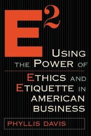 Cover of: E2 Using the Power of Ethics and Etiquette in American Business | Phyllis Davis