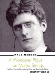 Cover of: Wanderer Plays on Muted Strings (Green Integer: 83) | Knut Hamsun