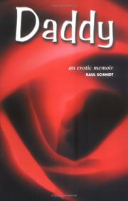 Cover of: Daddy; an erotic memoir by Raul Schmidt