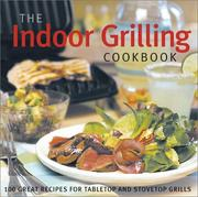 Cover of: The Indoor Grilling Cookbook
