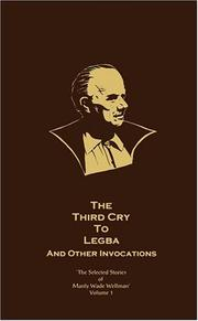 Cover of: The Third Cry to Legba and Other Invocations: The Selected Stories of Manly Wade Wellman (Vol. 1) (Selected Stories of Manly Wade Wellman)