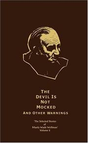 Cover of: The Selected Stories of Manly Wade Wellman Volume 2: The Devil is Not Mocked & Other Warnings (Selected Stories of Manly Wade Wellman)