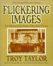 Cover of: Flickering Images | Troy Taylor