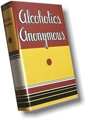 Cover of: Alcoholics anonymous : the story of how more than one hundred men have recovered from alcoholism