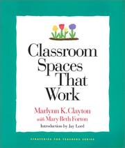 Cover of: Classroom Spaces That Work (Strategies for Teachers Series, 3) | Marlynn K. Clayton