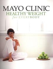 Cover of: Mayo Clinic Healthy Weight for Everybody |