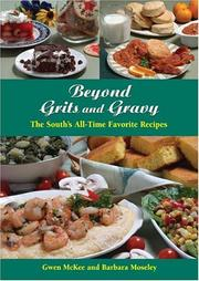Cover of: Beyond Grits and Gravy: The South's All-Time Favorite Recipes (Best of the Best Cookbook Series)