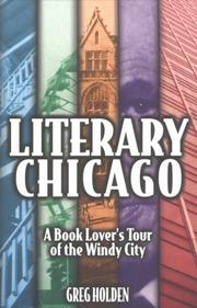Cover of: Literary Chicago: a book lover's tour of the Windy City