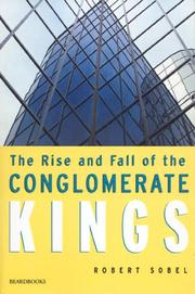 Cover of: The Rise and Fall of the Conglomerate Kings | Robert Sobel