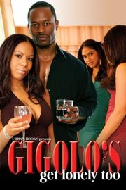 Gigolos Get Lonely Too by Dwayne S. Joseph, Roy Glenn, Jihad