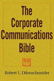 Cover of: The Corporate Communications Bible | Robert L. Dilenschneider