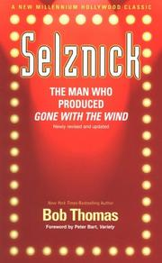 Cover of: Selznick: The Man Who Produced Gone With the Wind (Hollywood Classics)