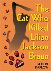 Cover of: The Cat Who Killed Lilian Jackson Braun | Robert Kaplow