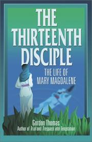 Cover of: The thirteenth disciple: the life of Mary Magdalene