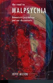 Cover of: The Road to Malpsychia: Humanistic Psychology and Our Discontents