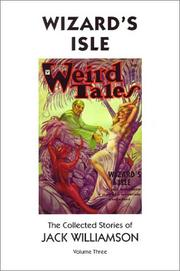 Cover of: Wizard's Isle: The Collected Stories of Jack Williamson, Volume Three