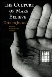 Cover of: The Culture of Make Believe | Derrick Jensen